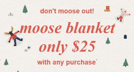 Moose Blanket Only $25 with Any Purchase