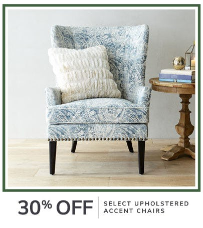 30% Off Select Upholstered Accent Chairs