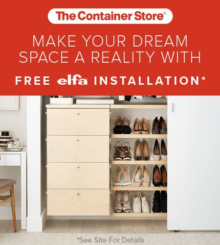 Free elfa Installation from The Container Store