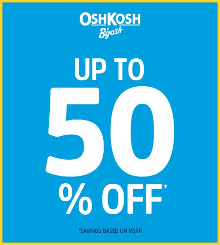 Up to 50% Off Entire Store from Oshkosh B'gosh