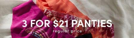 3 for $21 Regular Price Panties