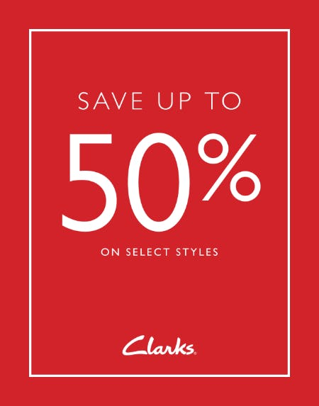SAVE UP TO 50% OFF! from Clarks
