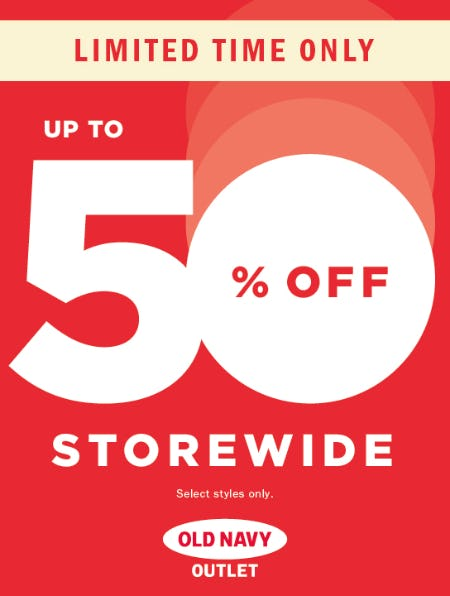 OLD NAVY OUTLET: UP TO 50% OFF STOREWIDE