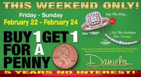 BUY ONE GET ONE FOR A PENNY SALE from Daniel's Jewelers
