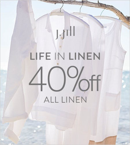 40% off* All Linen from J.Jill