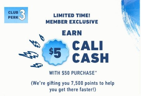 Earn $5 Cali Cash With $50 Purchase