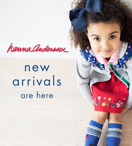 NEW ARRIVALS AT HANNA!