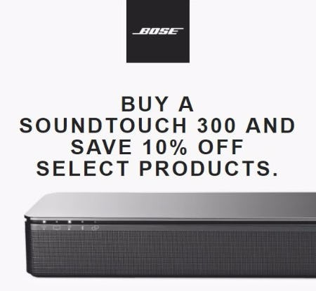 10% Off Select Items when You Purchase SoundTouch 300