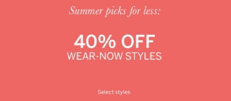40% Off Wear-Now Styles