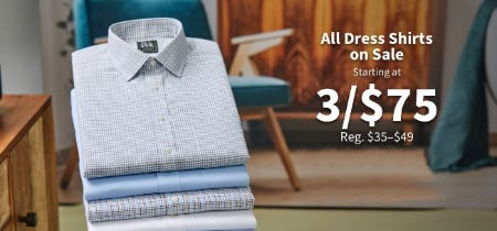 All Dress Shirts Starting at 3 for $75