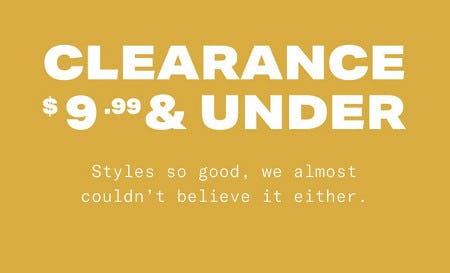 Clearance $9.99 & Under