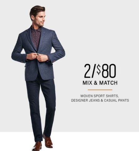 2 for $80 Woven Sport Shirts, Designer Jeans & Casual Pants from Men's Wearhouse