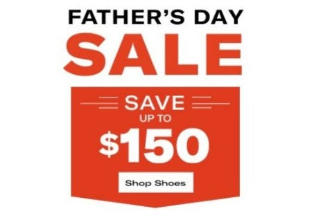 Father's Day Sale up to $150 Off