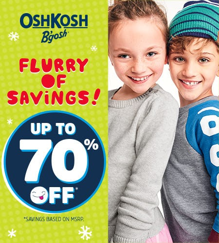 Flurry of Savings! Up to 70% Off*