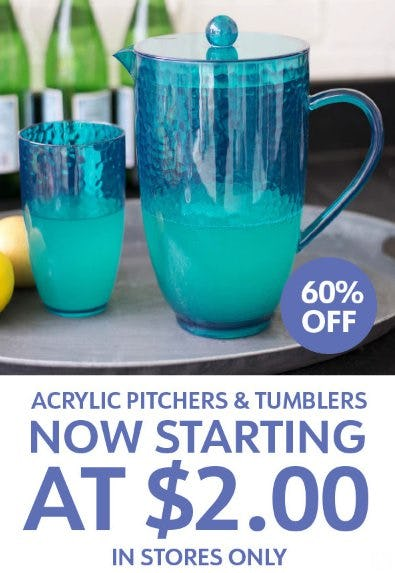 Acrylic Pitchers & Tumblers Now Starting at $2.00