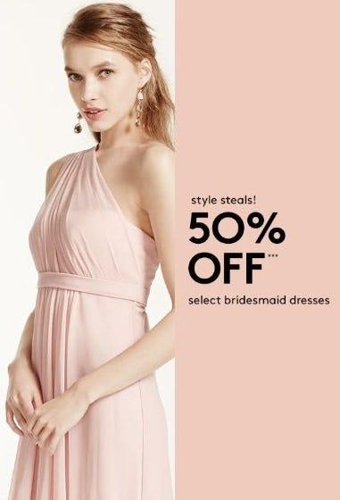 50% Off Select Bridesmaid Dresses from David's Bridal