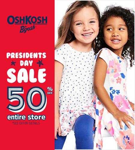 Presidents Day Sale 50% Off* Entire Store from Oshkosh B'gosh