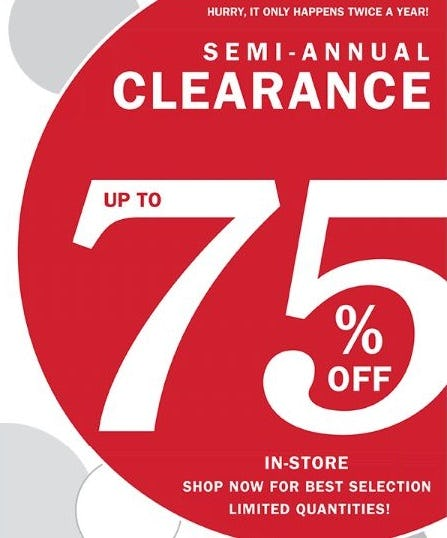 Semi-Annual Clearance Sale: Up to 75% Off