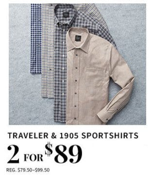 Traveler & 1905 Sportshirts 2 for $89 from Jos. A. Bank