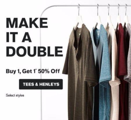 Buy 1, Get 1 50% Off Tees & Henleys