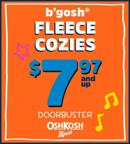 B'gosh Fleece Cozies $7.97 and Up Doorbuster