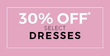 30% Off Select Dresses