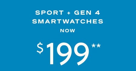 Sport + Gen 4 Smartwatches Now $199
