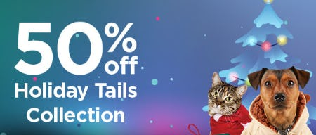 50% Off on The Holiday Tails Collection