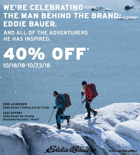 Eddie's Birthday - 40% Off Entire Purchase from Eddie Bauer