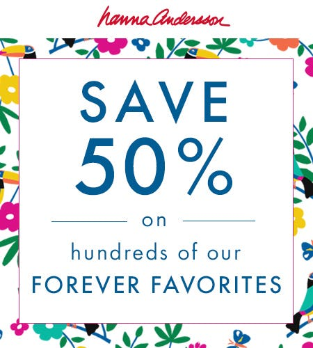 50% Off Hundreds of Our Forever Favorites from Hanna Andersson