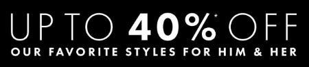 Up to 40% Off Our Favorite Styles for Him & Her