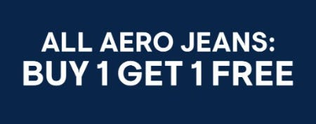 All Aero Jeans Buy 1, Get 1 Free from Aéropostale