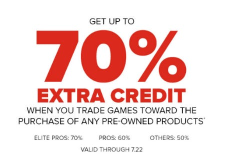 Get Up To 70% Extra Credit from GameStop