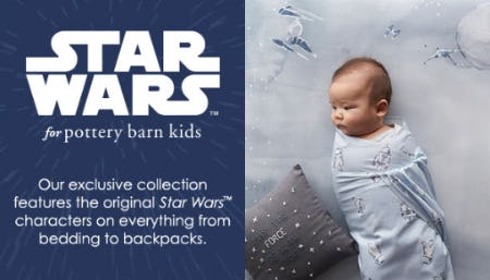 Star Wars for Pottery Barn Kids from Pottery Barn Kids
