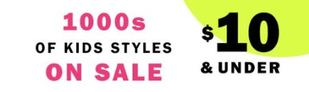 1000s of Kids Styles on Sale $10 & Under