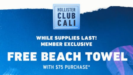 Free Beach Towel with $75 Purchase from Hollister Co.