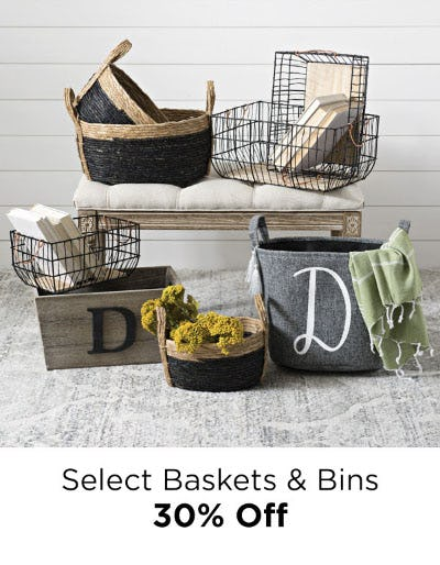 30% Off Select Baskets & Bins