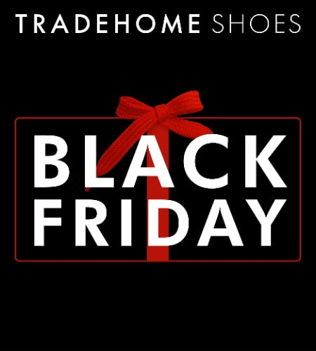 Black Friday Deals from Tradehome Shoes