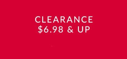 Clearance $6.98 & Up
