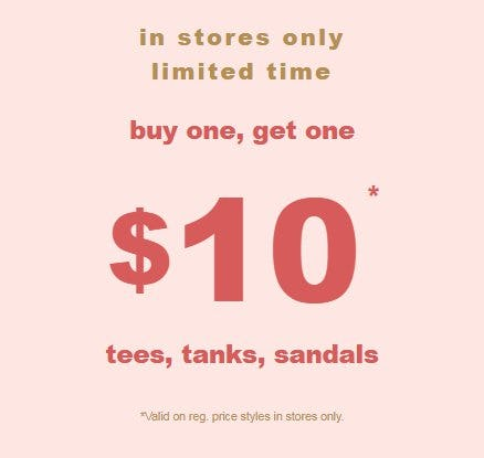 Buy One, Get One $10 Tees, Tanks & Sandals