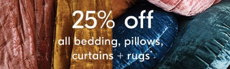 25% Off All Bedding, Pillows, Curtains + Rugs