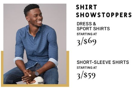Dress Sport Shirts Starting at 3 for $69 and Short-Sleeve Shirts Starting at 3 for $59