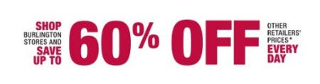 Save up to 60% Off Other Retailers' Prices Every Day from Burlington
