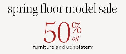 50% Off Spring Floor Model Sale from Pottery Barn