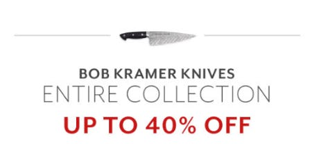 Up to 40% Off Bob Kramer Knives