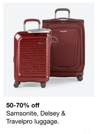 50-70% Off Samsonite, Delsey and Travelpro Luggage