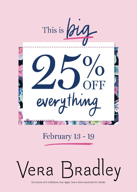 This is BIG ... 25% Off EVERYTHING! from Vera Bradley