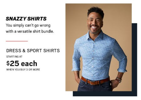 Dress & Sport Shirts Starting at $25 Each When You Buy 3 or More