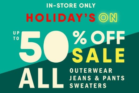 Up to 50% Off All Outerwear, Jeans, Pants & Sweaters