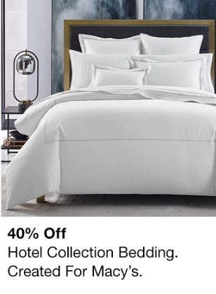 40% Off Hotel Collection Bedding